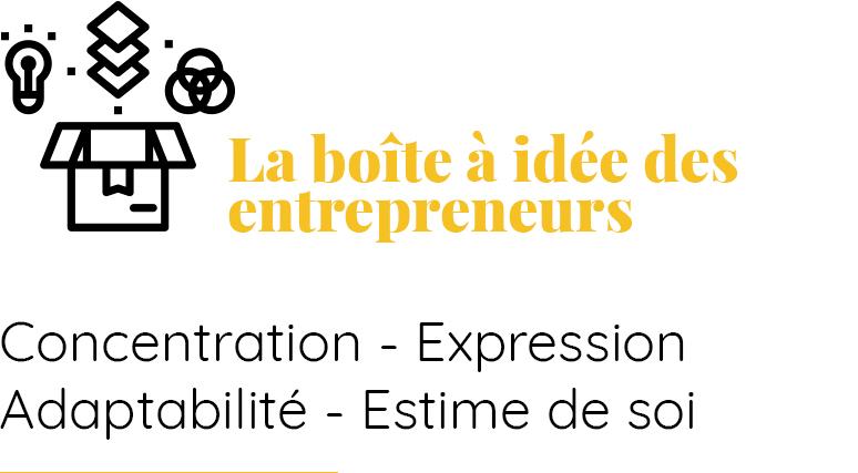 La boîte à idée des entrepreneurs : Concentration - Expression - Adaptabilité - Estime de soi